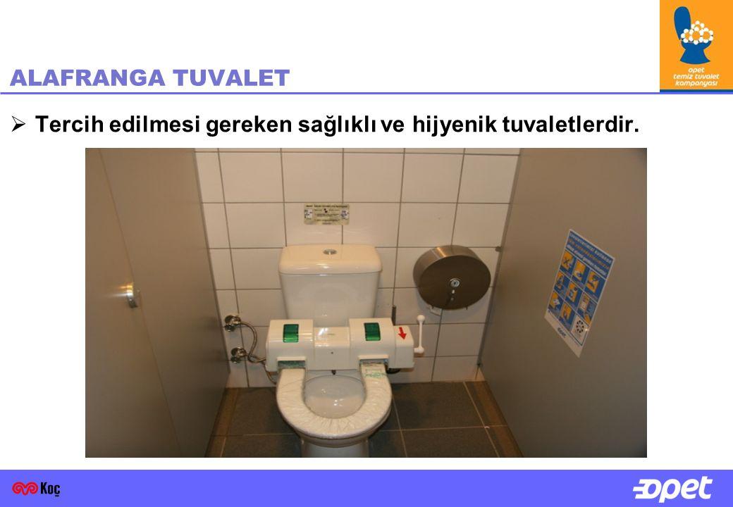 ALAFRANGA TUVALET Tercih edilmesi gereken sağlıklı ve hijyenik tuvaletlerdir.