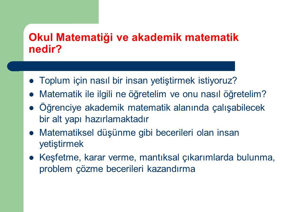 Okul Matematiği ve akademik matematik nedir
