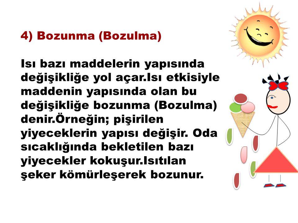 4) Bozunma (Bozulma)