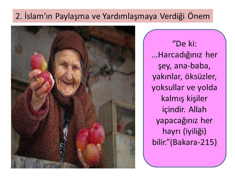 2. İslam'ın Paylaşma ve Yardımlaşmaya Verdiği Önem