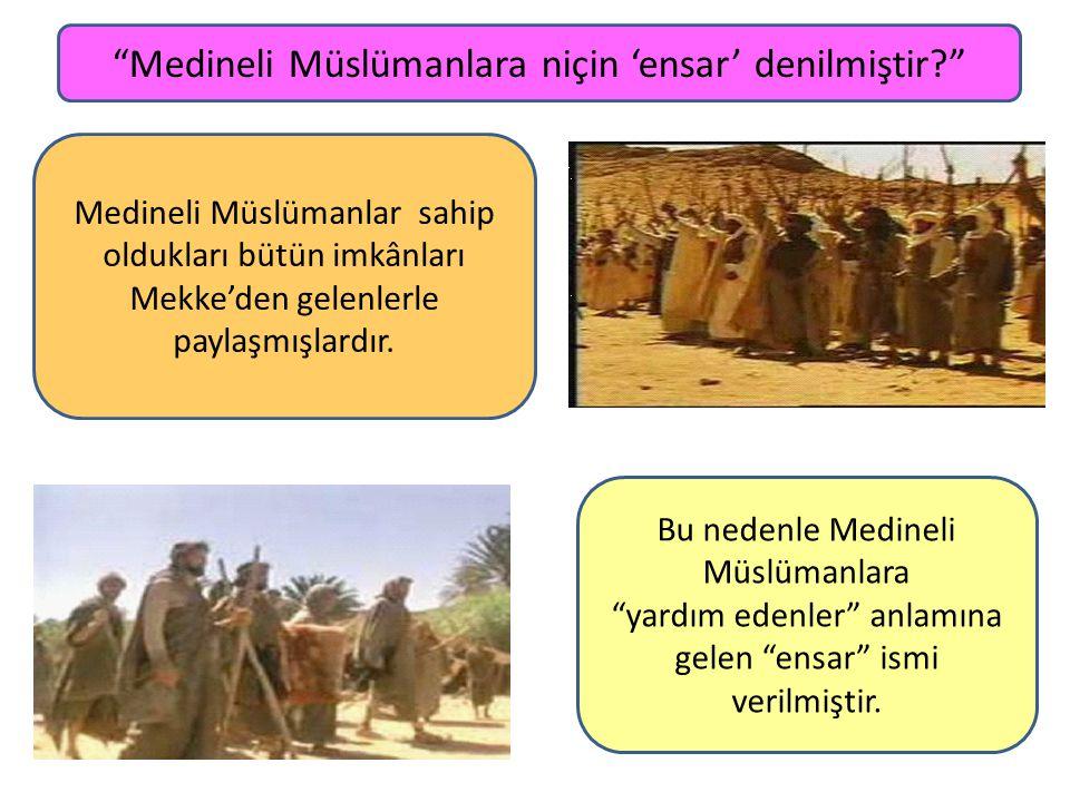 Medineli Müslümanlara niçin 'ensar' denilmiştir