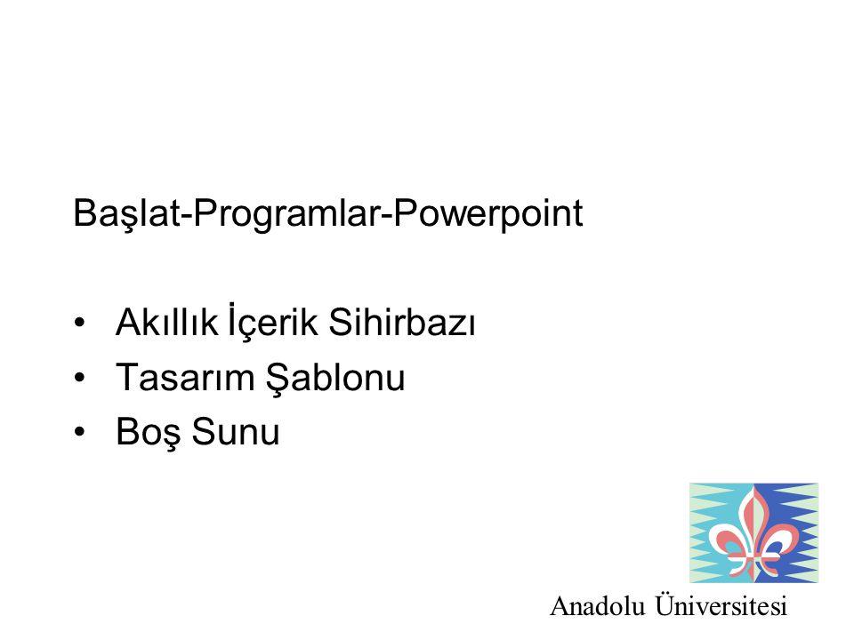 Başlat-Programlar-Powerpoint