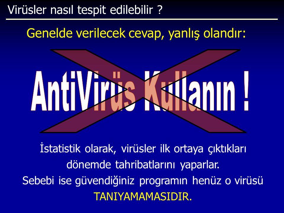 X AntiVirüs Kullanın ! Genelde verilecek cevap, yanlış olandır: