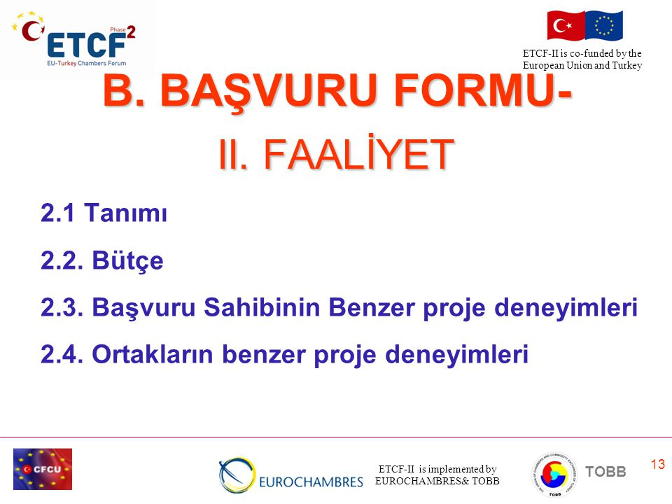 B. BAŞVURU FORMU- II. FAALİYET