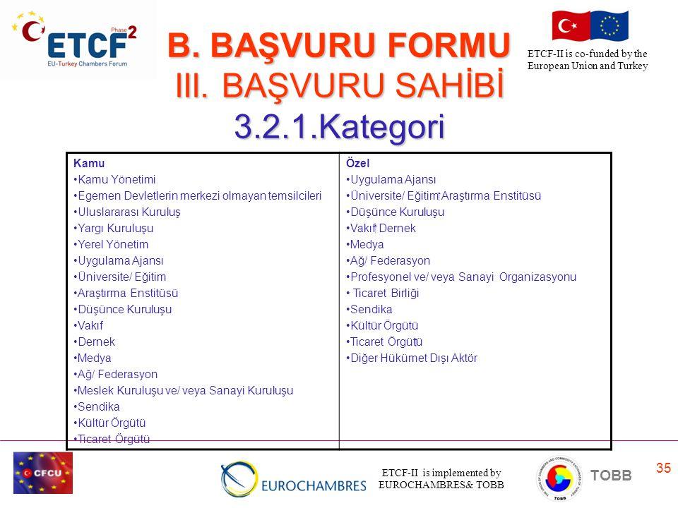 B. BAŞVURU FORMU III. BAŞVURU SAHİBİ 3.2.1.Kategori