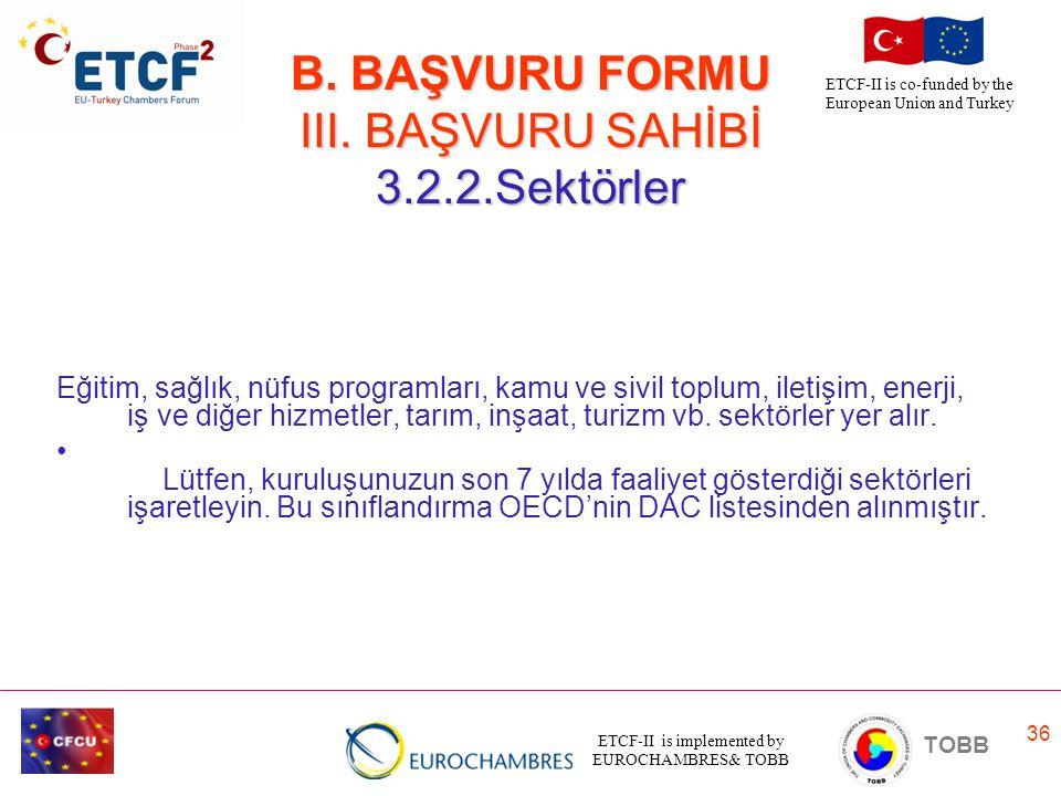 B. BAŞVURU FORMU III. BAŞVURU SAHİBİ 3.2.2.Sektörler