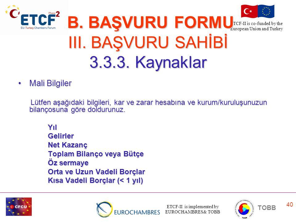 B. BAŞVURU FORMU III. BAŞVURU SAHİBİ 3.3.3. Kaynaklar