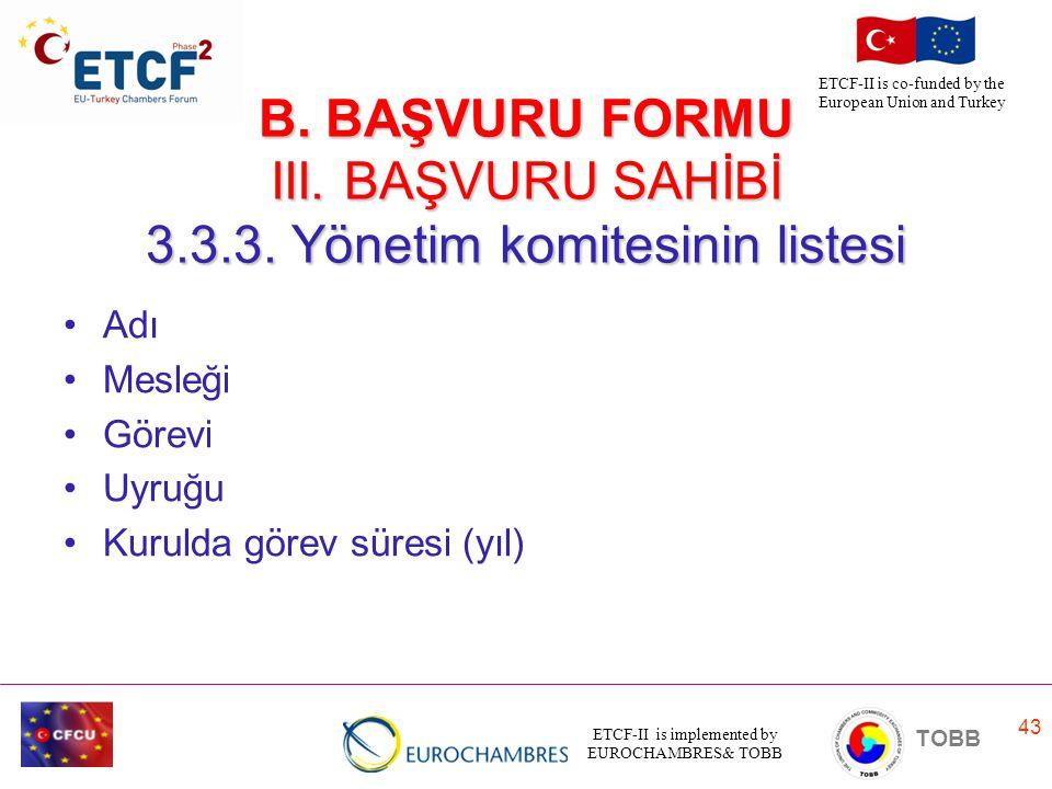 B. BAŞVURU FORMU III. BAŞVURU SAHİBİ 3. 3. 3
