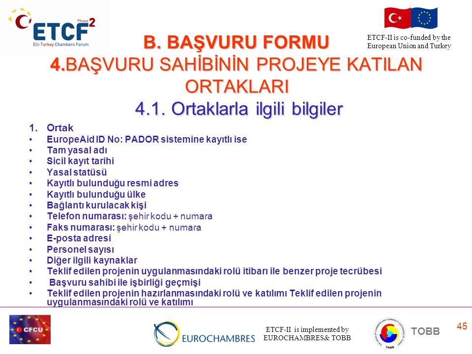 B. BAŞVURU FORMU 4. BAŞVURU SAHİBİNİN PROJEYE KATILAN ORTAKLARI 4. 1
