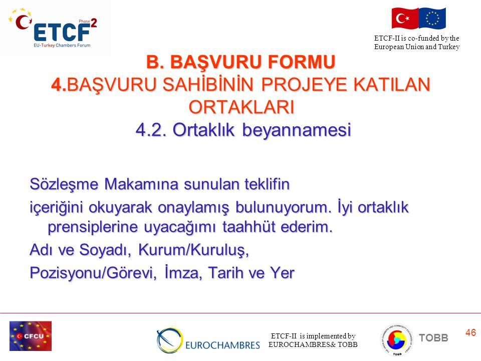 B. BAŞVURU FORMU 4. BAŞVURU SAHİBİNİN PROJEYE KATILAN ORTAKLARI 4. 2