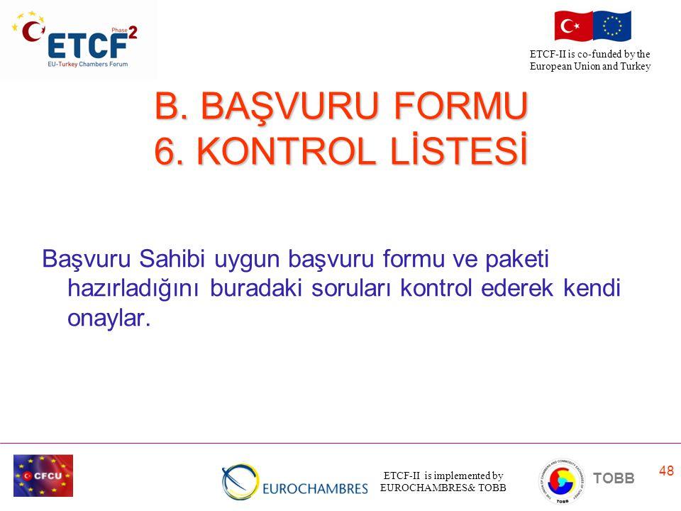 B. BAŞVURU FORMU 6. KONTROL LİSTESİ