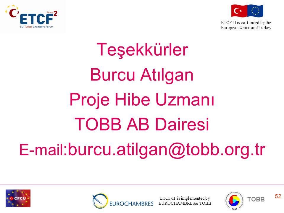 Teşekkürler Burcu Atılgan Proje Hibe Uzmanı TOBB AB Dairesi