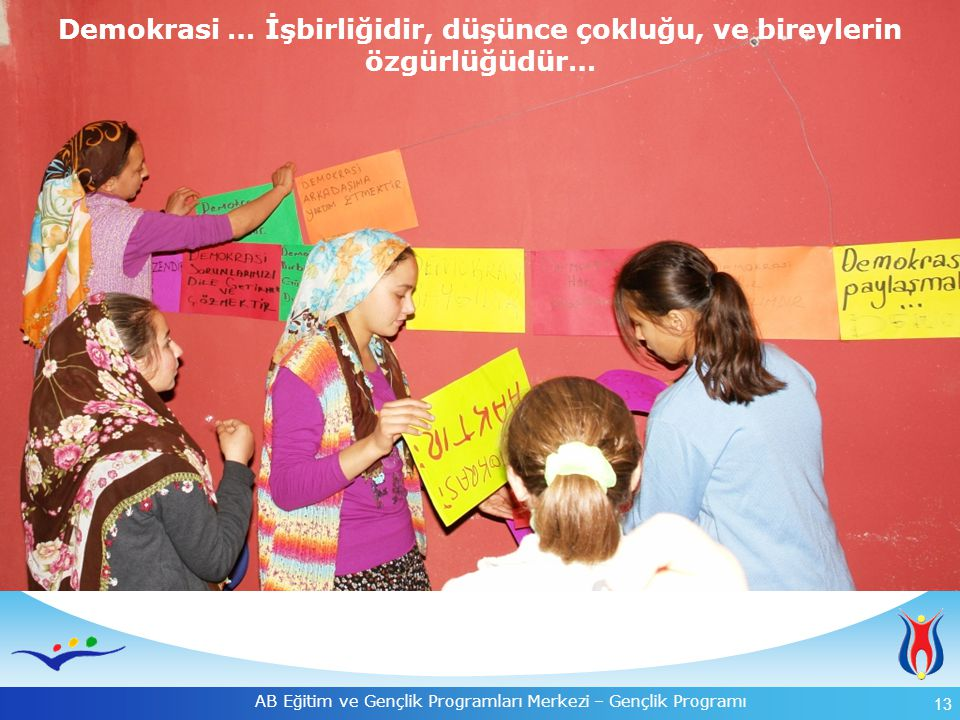 Demokrasi … İşbirliğidir, düşünce çokluğu, ve bireylerin özgürlüğüdür…