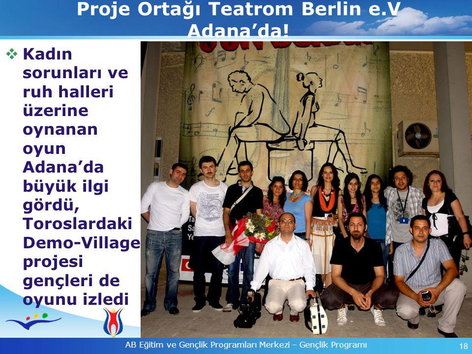 Proje Ortağı Teatrom Berlin e.V Adana'da!