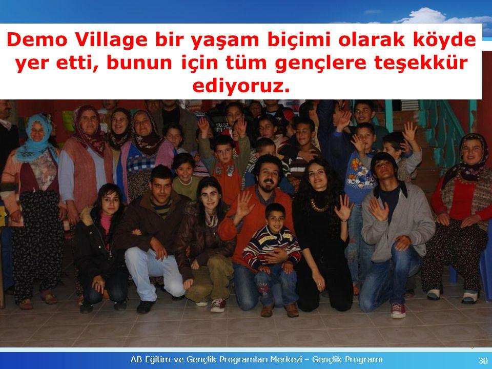 Demo Village bir yaşam biçimi olarak köyde yer etti, bunun için tüm gençlere teşekkür ediyoruz.