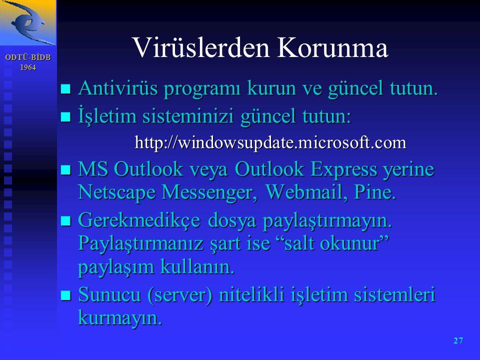 Virüslerden Korunma Antivirüs programı kurun ve güncel tutun.