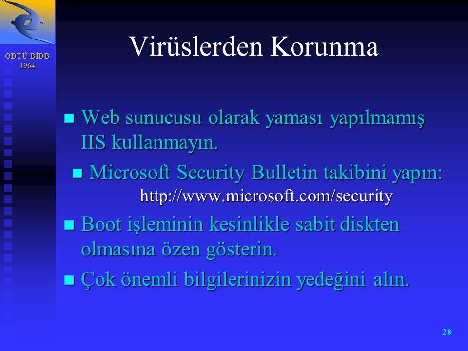 Virüslerden Korunma ODTÜ-BİDB. 1964. Web sunucusu olarak yaması yapılmamış IIS kullanmayın.