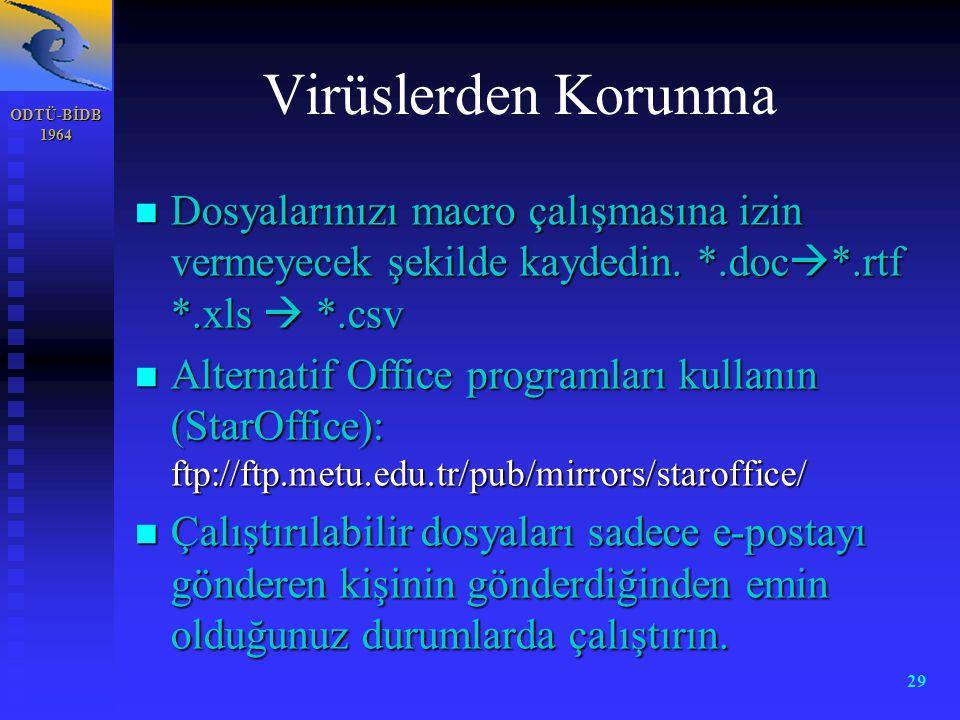 Virüslerden Korunma ODTÜ-BİDB. 1964. Dosyalarınızı macro çalışmasına izin vermeyecek şekilde kaydedin. *.doc*.rtf *.xls  *.csv.
