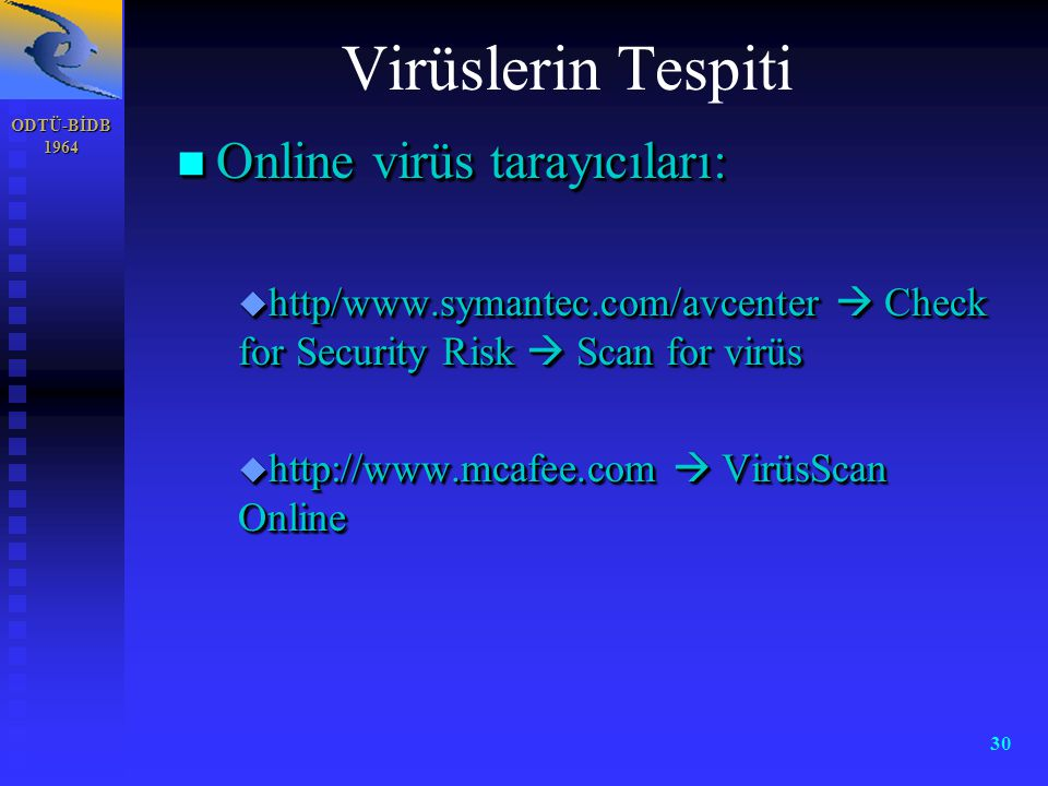 Virüslerin Tespiti Online virüs tarayıcıları: