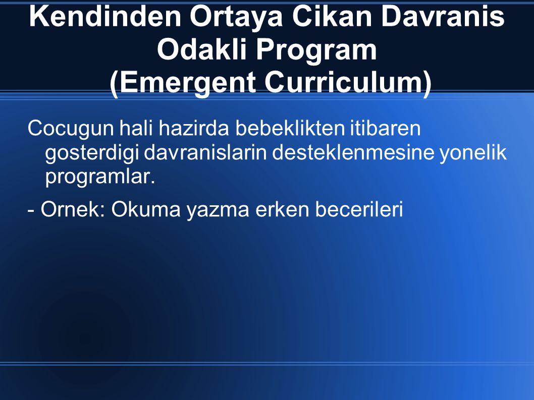 Kendinden Ortaya Cikan Davranis Odakli Program (Emergent Curriculum)