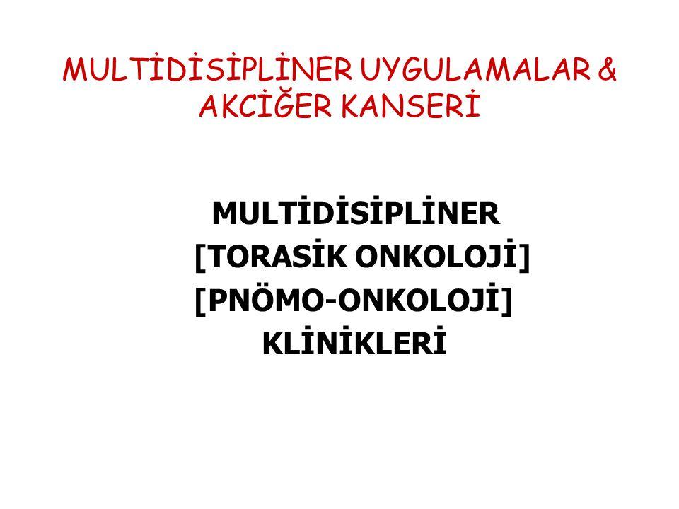 MULTİDİSİPLİNER UYGULAMALAR & AKCİĞER KANSERİ