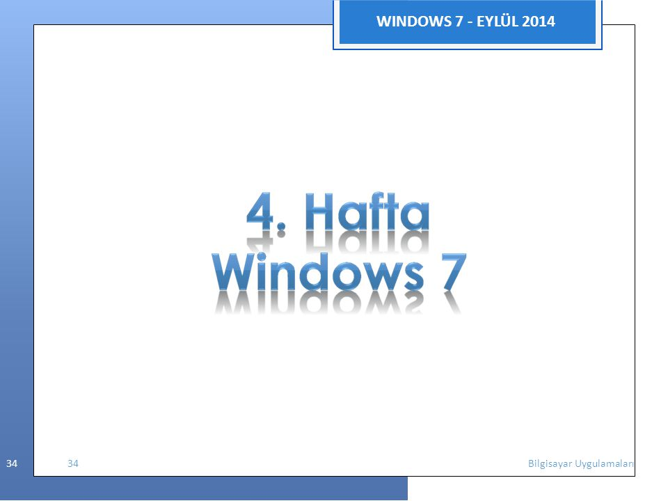 WINDOWS 7 - EYLÜL 2014