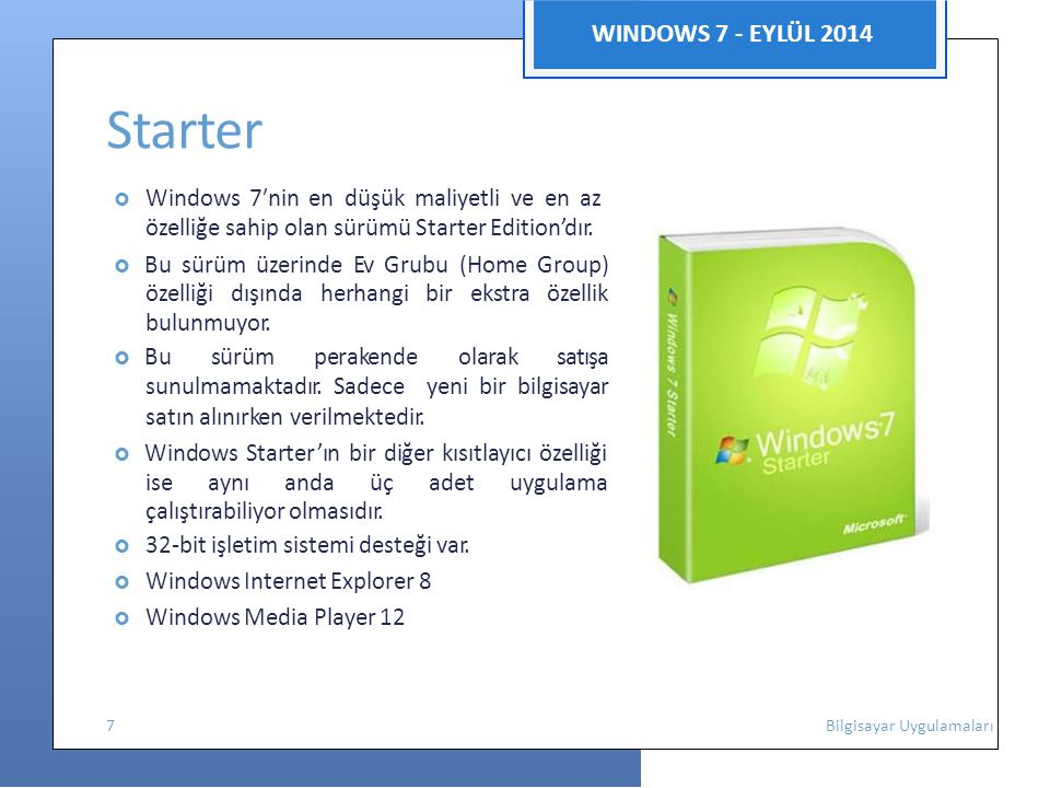 Starter WINDOWS 7 - EYLÜL 2014