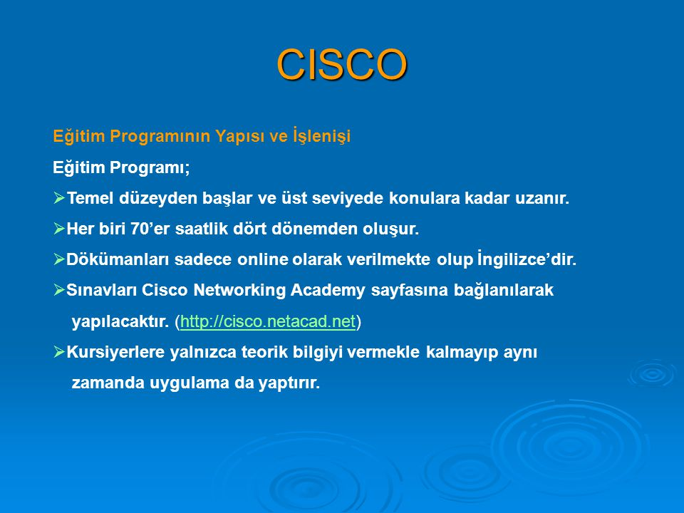 CISCO Eğitim Programının Yapısı ve İşlenişi Eğitim Programı;