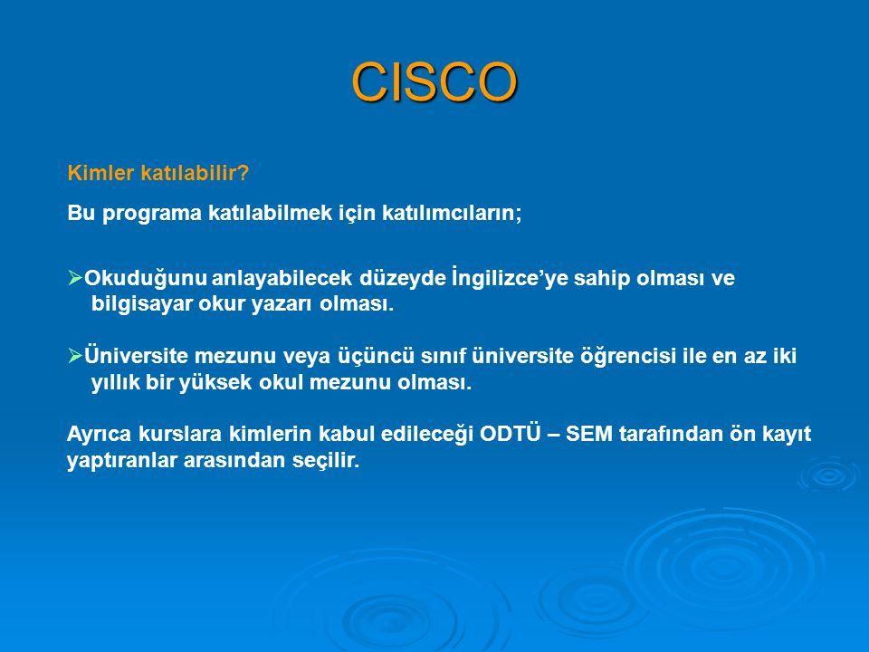CISCO Kimler katılabilir