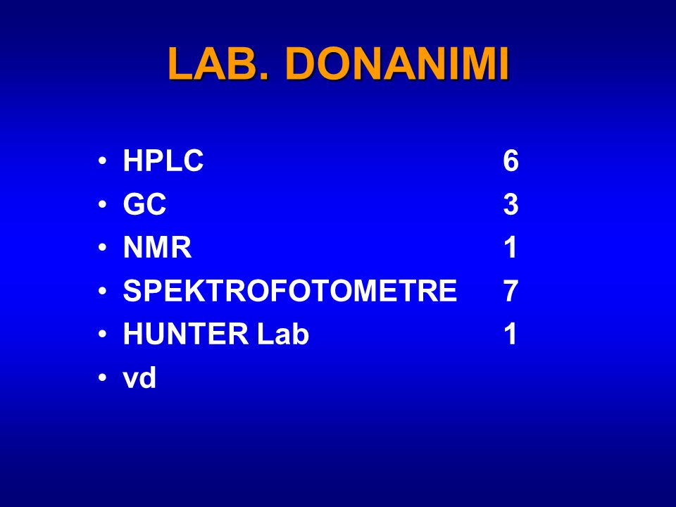 LAB. DONANIMI HPLC 6 GC 3 NMR 1 SPEKTROFOTOMETRE 7 HUNTER Lab 1 vd