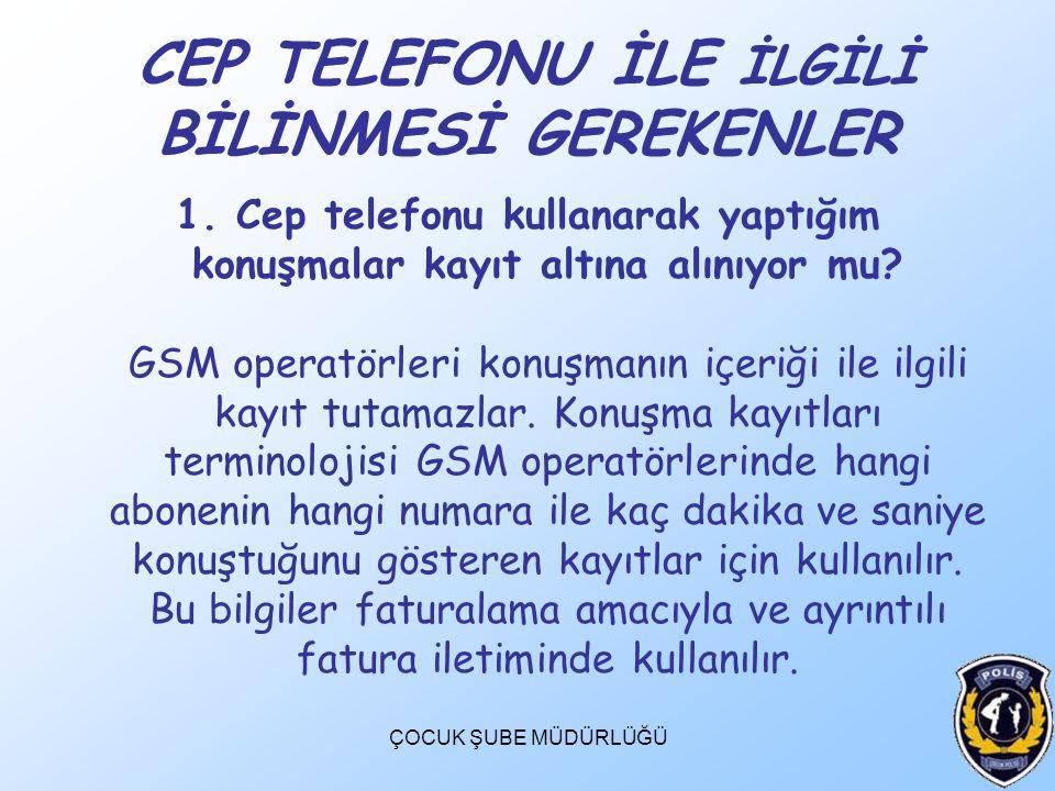 CEP TELEFONU İLE İLGİLİ BİLİNMESİ GEREKENLER
