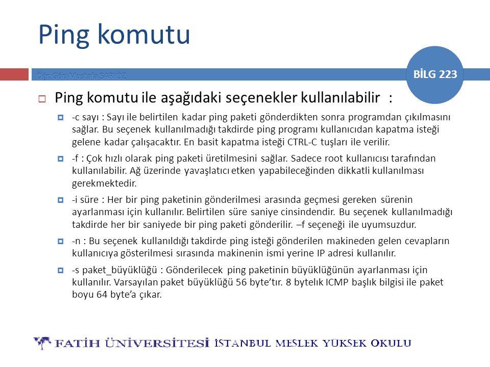 Ping komutu Ping komutu ile aşağıdaki seçenekler kullanılabilir :