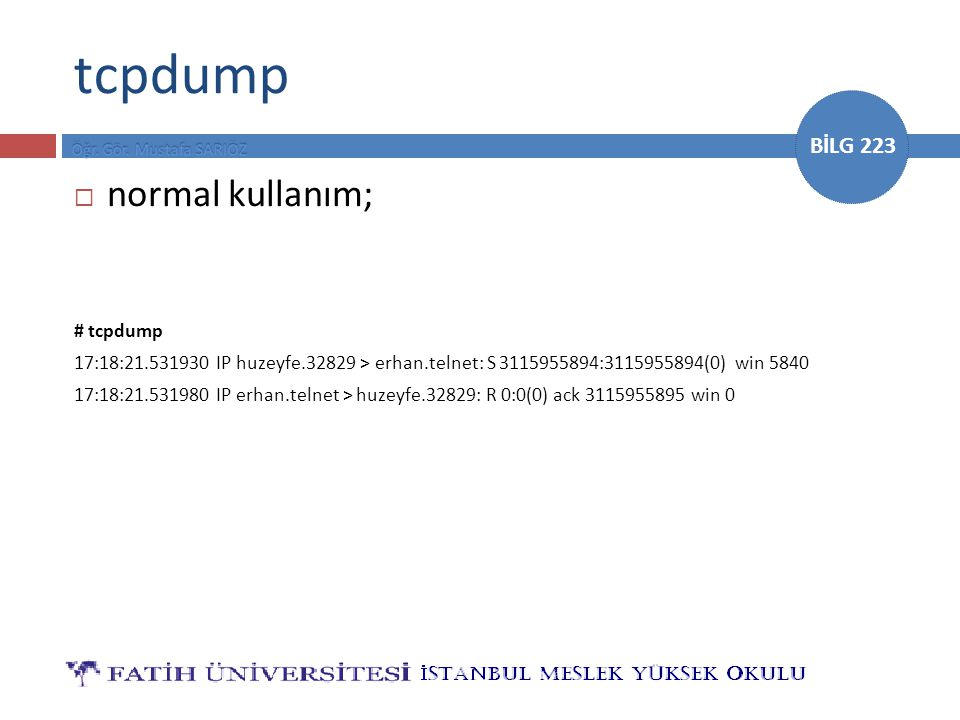 tcpdump normal kullanım; # tcpdump