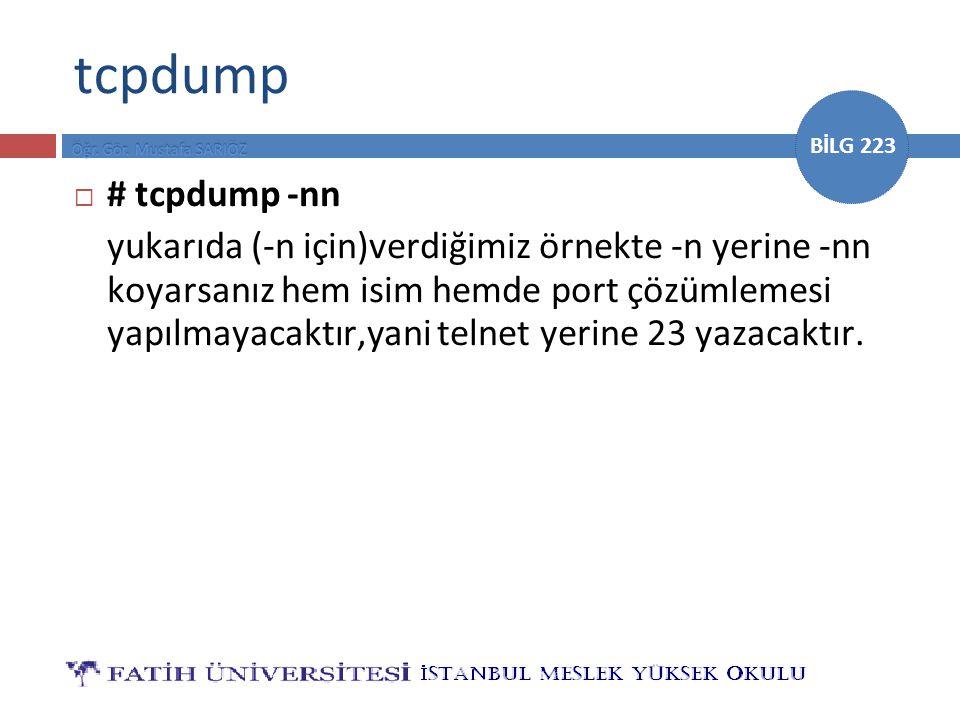 tcpdump # tcpdump -nn.