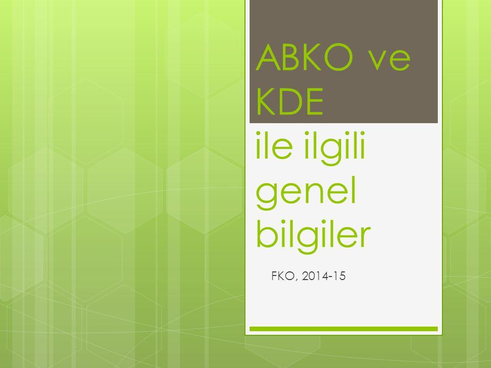 ABKO ve KDE ile ilgili genel bilgiler