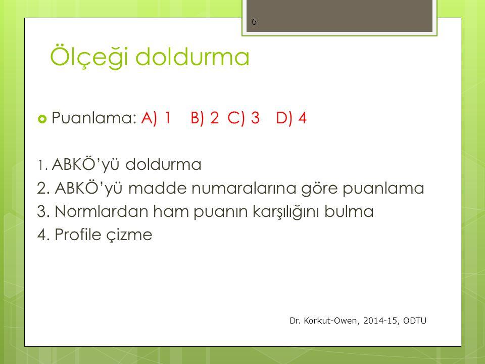 Ölçeği doldurma Puanlama: A) 1 B) 2 C) 3 D) 4