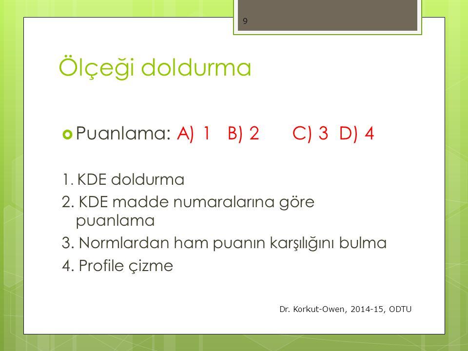 Ölçeği doldurma Puanlama: A) 1 B) 2 C) 3 D) 4 1. KDE doldurma
