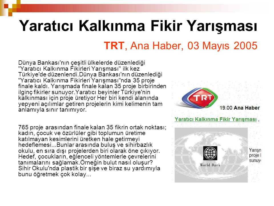 Yaratıcı Kalkınma Fikir Yarışması TRT, Ana Haber, 03 Mayıs 2005