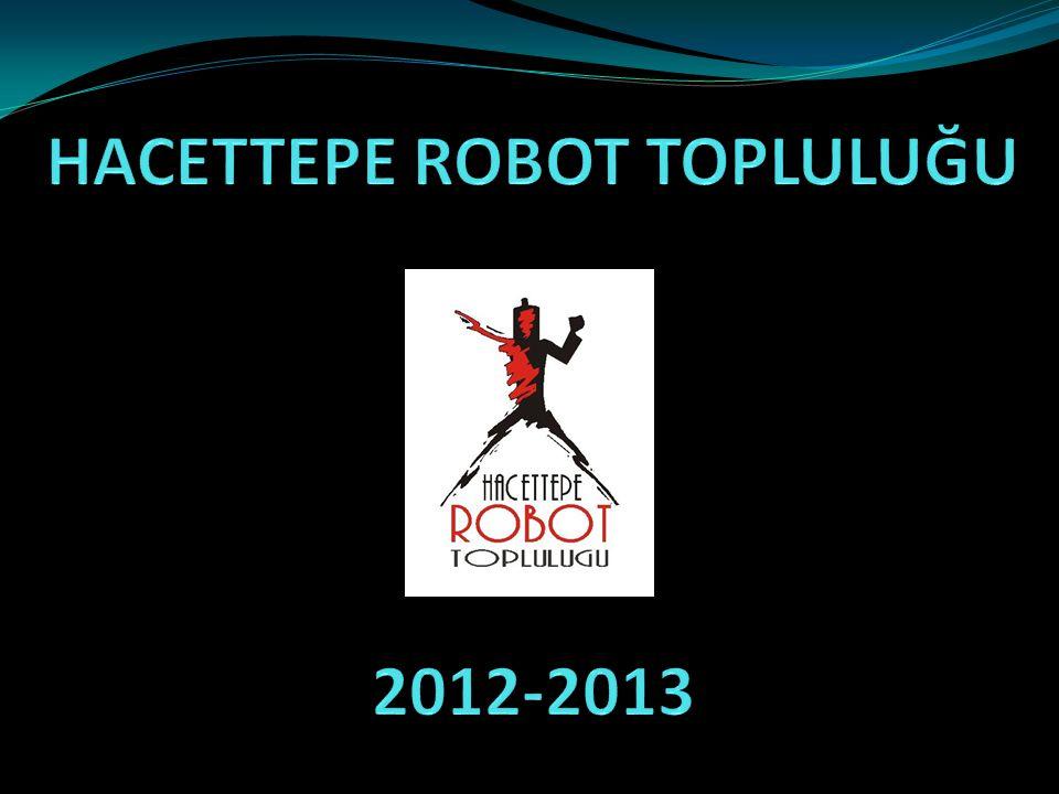 HACETTEPE ROBOT TOPLULUĞU 2012-2013