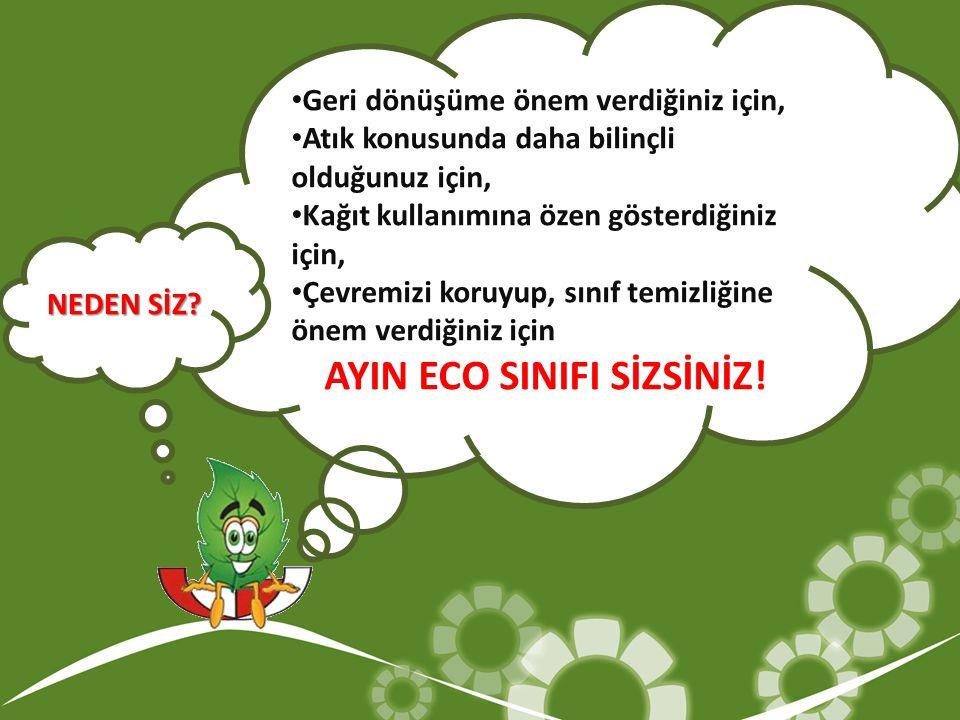 AYIN ECO SINIFI SİZSİNİZ!