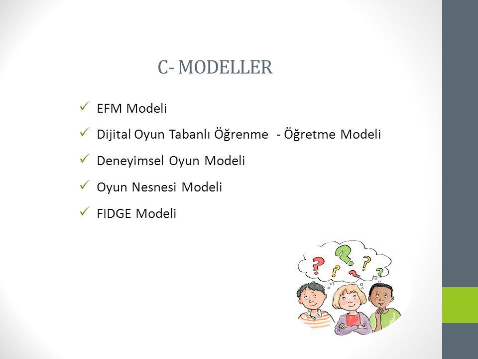 C- MODELLER EFM Modeli Dijital Oyun Tabanlı Öğrenme - Öğretme Modeli