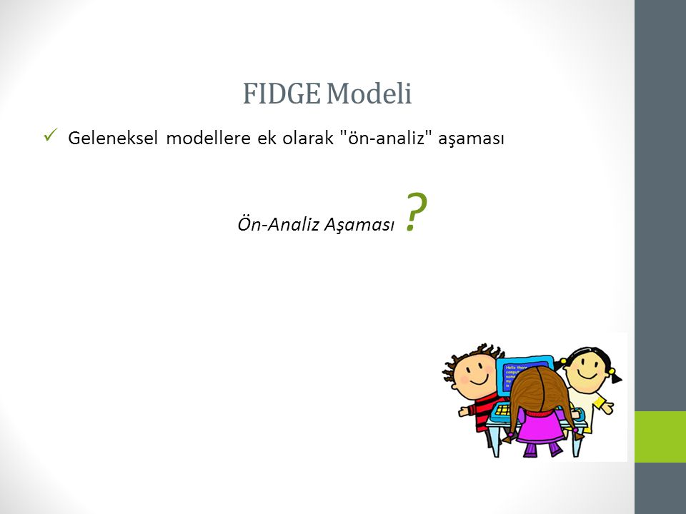 FIDGE Modeli Geleneksel modellere ek olarak ön-analiz aşaması