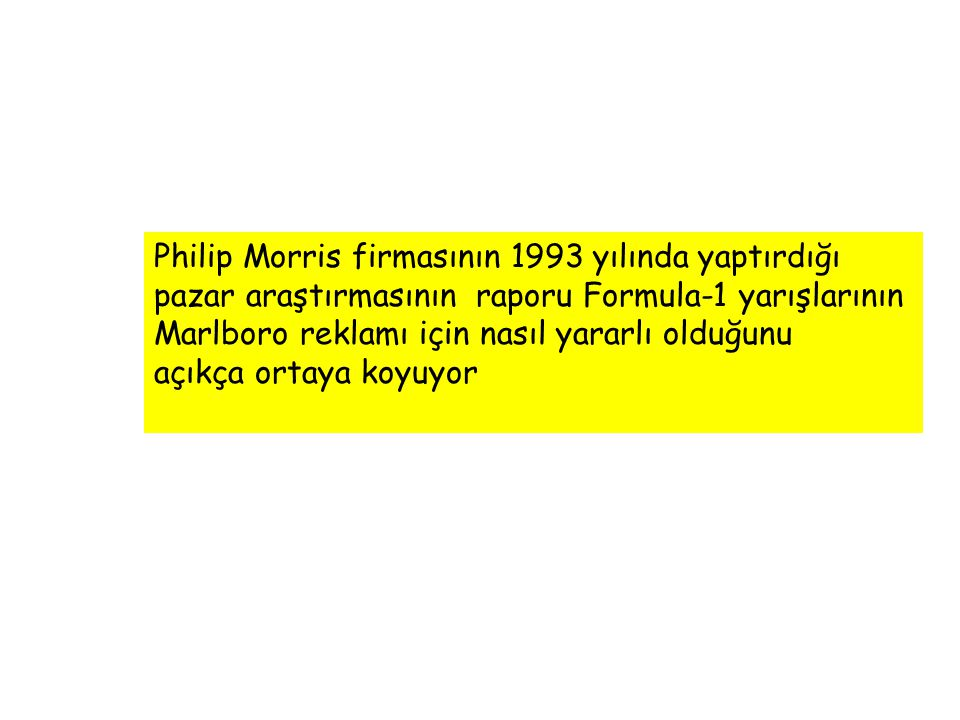 Philip Morris firmasının 1993 yılında yaptırdığı