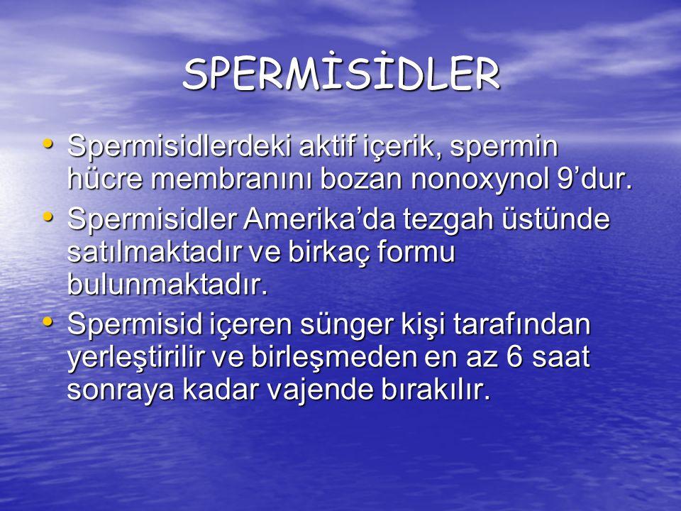 SPERMİSİDLER Spermisidlerdeki aktif içerik, spermin hücre membranını bozan nonoxynol 9'dur.