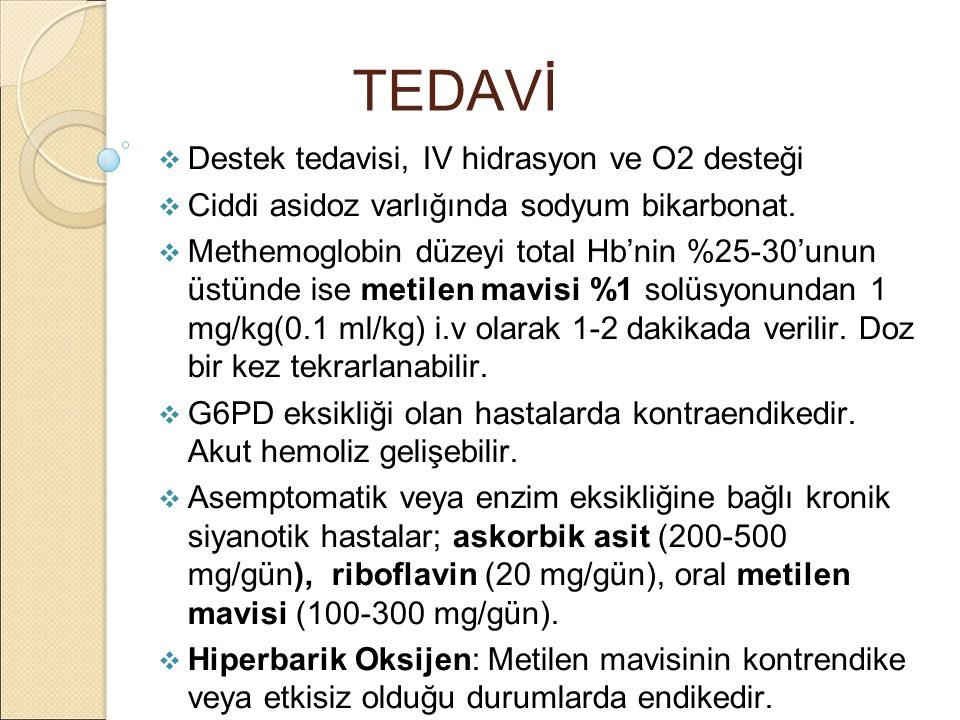 TEDAVİ Destek tedavisi, IV hidrasyon ve O2 desteği