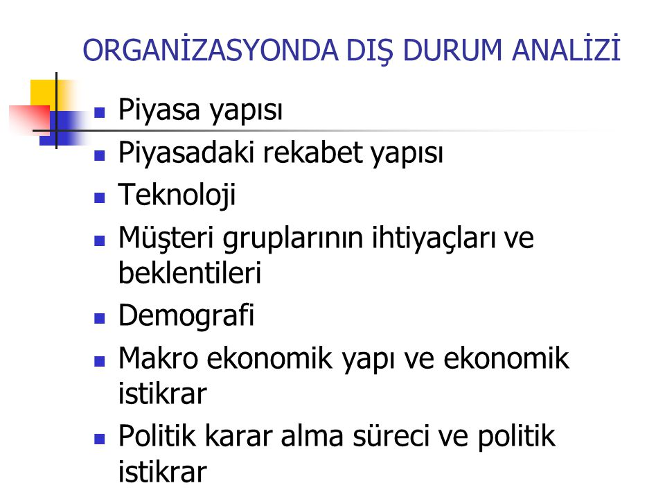 ORGANİZASYONDA DIŞ DURUM ANALİZİ