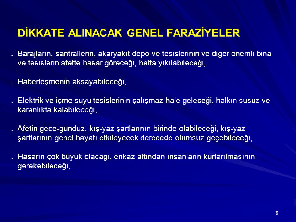 DİKKATE ALINACAK GENEL FARAZİYELER