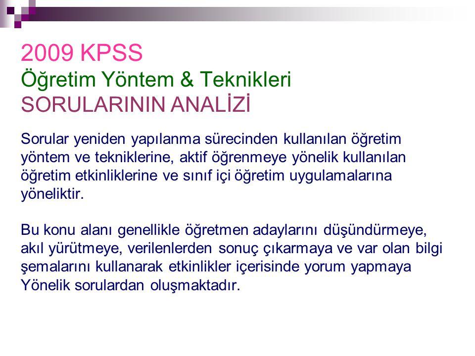 2009 KPSS Öğretim Yöntem & Teknikleri SORULARININ ANALİZİ