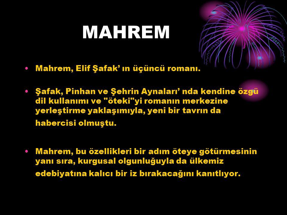 MAHREM Mahrem, Elif Şafak' ın üçüncü romanı.