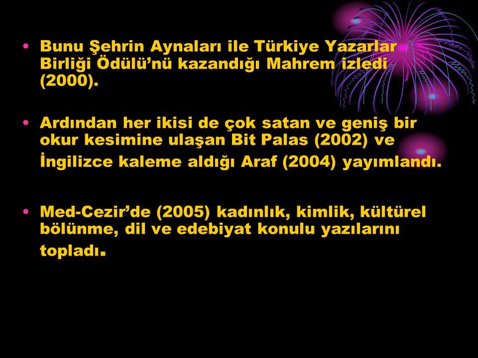 Bunu Şehrin Aynaları ile Türkiye Yazarlar Birliği Ödülü'nü kazandığı Mahrem izledi (2000).